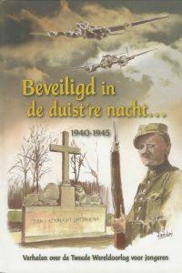 Beveiligd in de duistre nacht 1940 1945 verhalen over de Tweede Wereldoorlog voor jongeren 9055513458 9789055513451