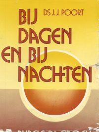 Bij dagen en bij nachten bijbels dagboek Ds. J.J. Poort 9063890729 9789063890728 sleetse stofomslag