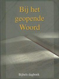 Bij het geopende Woord Bijbels dagboek door predikanten van de Gereformeerde Gemeenten 9789055517596
