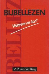 Bijbellezen waarom en hoe M.R. van den Berg 9066511591 9789066511590
