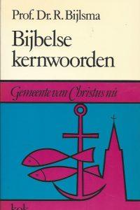 Bijbelse kernwoorden Prof.Dr . R. Bijlsma 9024203341 9789024203345