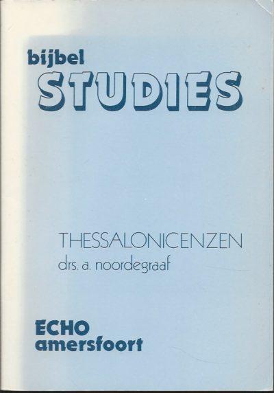 Bijbelstudies Thessalonicenzen A. Noordergraaf