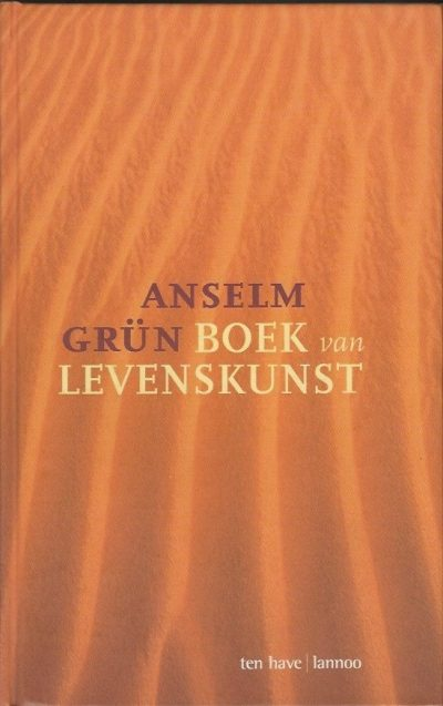 Boek van levenskunst Anselm Grun Anton Lichtenauer 9025953611 9789025953614