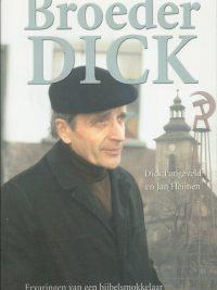 Broeder Dick ervaringen van een bijbelsmokkelaar Dick Langeveld Jan Heijnen 9033818256 9789033818257