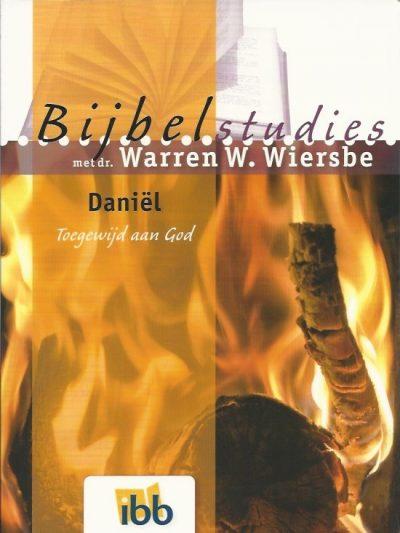 Daniel Toegewijd aan God Bijbelstudies met dr. Warren W. Wiersbe 9789032391515