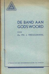 De Band aan Godswoord Ds. Ph.J. Vreugdenhil