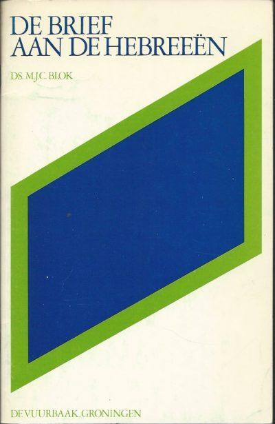 De Brief aan de Hebreeen schetsenbundel Ds. M.J.C. Blok 9060153545 9789060153543