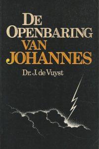 De Openbaring van Johannes het laatste bijbelboek ingeleid en voorzien van aantekeningen vertaald Dr. J. de Vuyst 9024248493 9789024248490