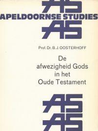 De afwezigheid Gods in het Oude Testament Prof.Dr . B.J. Oosterhoff 9024206553 9789024206551
