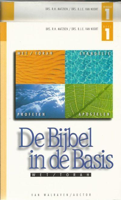 De bijbel in de basis Deel 1 WetTorah R.H. Matzken B.J.E. van Noort 9054360739 9789054360735 9054360771 9789054360773 set