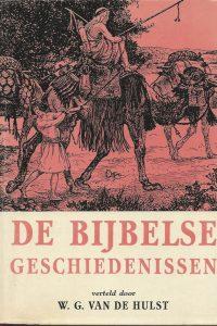 De bijbelse geschiedenissen in vertelling door W.G. van de Hulst in tekening door Isings 14e druk 1960
