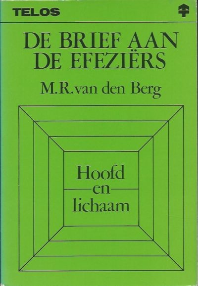 De brief aan de Efeziers hoofd en lichaam M.R. van den Berg 9060643992 9789060643990