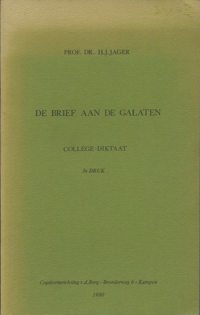 De brief aan de Galaten college diktaat Prof.Dr . H.J. Jager