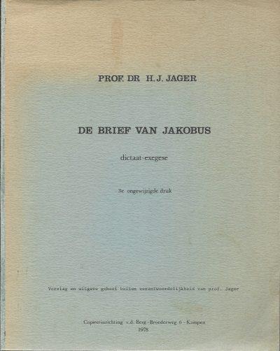 De brief van Jakobus dictaat exegese Prof.Dr . H.J. Jager 3e druk