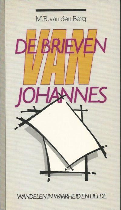 De brieven van Johans wandelen in waarheid en liefde M.R. van den Berg 9066511265 9789066511262