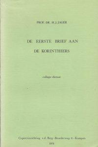 De eerste brief aan de Korinthiers college dictaat Prof.Dr . H.J. Jager