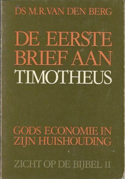 De eerste brief van Paulus aan Timotheus Over Gods economie in zijn huishouding Ds. M.R. van den Berg 9060640497 9789060640494