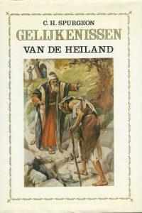 De gelijkenissen van de Heiland verklaard en toegepast in leerredenen C.H. Spurgeon 9051940963 9789051940961