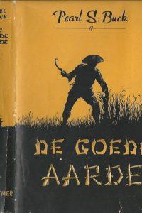 De goede aarde Pearl S. Buck Geautoriseerde vertaling van Bep Zody Gottmer 1948 stofomslag