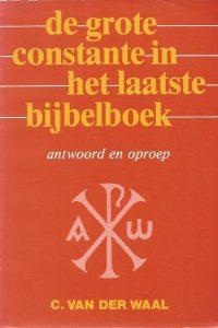 De grote constante in het laatste boek Antwoord en oproep C. van der Waal