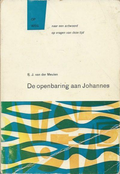 De openbaring aan Johannes R.J. van der Meulen
