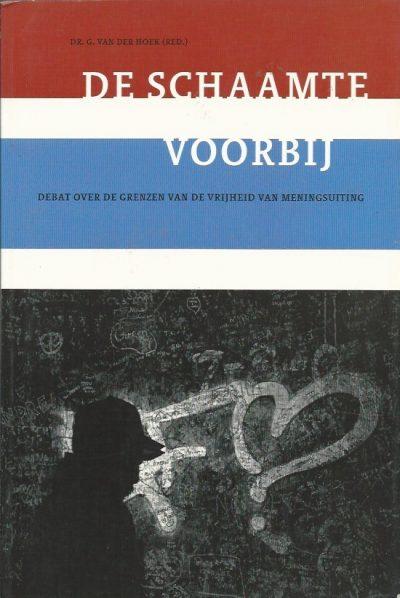 De schaamte voorbij debat over de grenzen van de vrijheid van meningsuiting Dr. G. van der Hoek 9058297756 9789058297754
