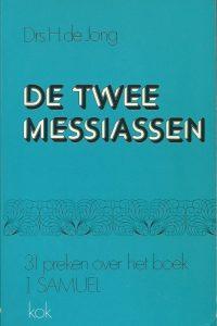 De twee messiassen 31 preken over het boek I Samuel Drs. H. de Jong 9024263247 9789024263240
