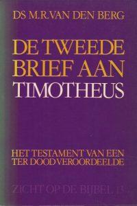 De tweede brief van Paulus aan Timotheus het testament van een ter dood veroordeelde M.R. van den Berg 9060640608 9789060640609