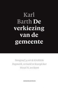 De verkiezing van de gemeente Kirchliche Dogmatik §34 Karl Barth 9789023970644