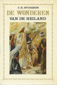 De wonderen van de Heiland verklaard en toegepast in leerredenen C.H. Spurgeon 9061352053 9789061352051