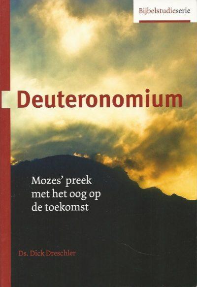 Deuteronomium Mozes preek met het oog op de toekomst Dick Dreschler 9055604313 9789055604319