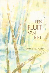 Een fluit van riet E. IJskes Kooger 9789060642368 21e druk