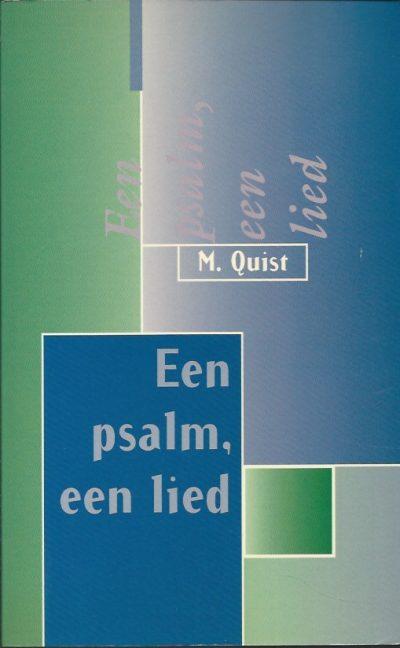 Een psalm een lied honderd dagboekstukjes uit de Psalmen voor jongeren M. Quist 9033111551 9789033111556