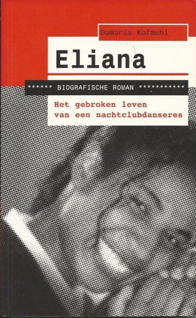 Eliana het gebroken leven van een nachtclubdanseres Damaris Kofmehl 9058294218 9789058294210