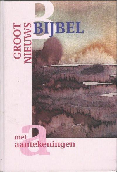 Groot nieuws Bijbel met deuterocanonieke boeken met aantekeningen 9061267811 9789061267812