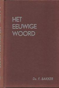 Het Eeuwige Woord Deel III 94 Meditaties Ds. F. Bakker 9033600072 9789033600074