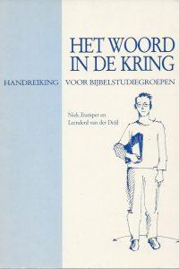 Het woord in de kring handreiking voor bijbelstudiegroepen Niek Tramper en Leendert van der Deijl 9072852133 9789072852137