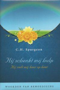 Hij schenkt mij hulp hij redt mij keer op keer woorden van bemoediging C.H. Spurgeon 9033124513 9789033124518