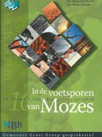 In de voetsporen van Mozes 16 themas voor het geloofsgesprek Deelnemers Hans Eschbach Peter Smilde 9032307851 9789032307851