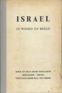 Israel in woord en beeld boek en dias door Toni Gafni vertaald door Max ten Brink