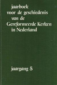 Jaarboek voor de geschiedenis van de Gereformeerde Kerken in Nederland jaargang 5 1991 D.Th . Kuiper 9024267897