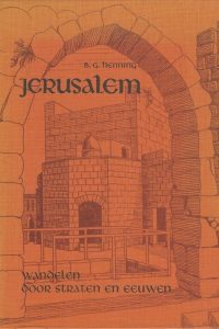 Jerusalem wandelen door straten en eeuwen B.G. Henning 9060640764 9789060640760