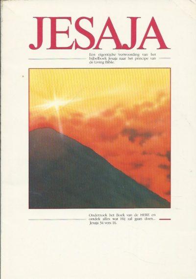 Jesaja een eigentijdse verwoording van het bijbelboek Jesaja naar het principe van de Living Bible 9070998025 9789070998028