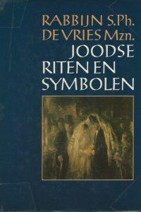 Joodse riten en symbolen Rabbijn S.Ph . de Vries 9029554630 9789029554633 7e druk