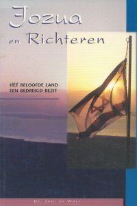 Jozua en Richteren het beloofde land een bedreigd bezit Ds. Joh. de Wolf 9055600571 9789055600571