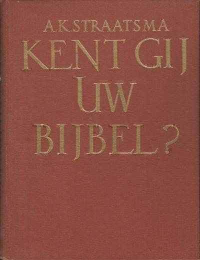 Kent Gij Uw Bijbel deel III A.K. Straatsma Roodbruin