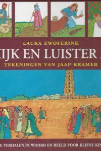 Kijk en luister bijbelse verhalen in woord en beeld voor kleine kinderen 3 Laura Zwoferink Jaap Kramer 9789033121975
