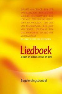 Liedboek zingen en bidden in huis en kerk Begeleidingsbundel 9789491575068