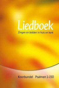Liedboek zingen en bidden in huis en kerk Koorbundel 9789491575051