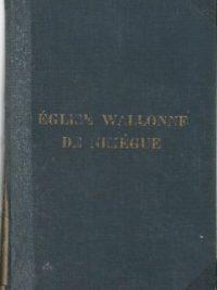Louange et priere edition a quatre voix Tous droits reserves 1939 Eglise Wallonne de Nimegue
